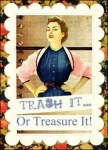 Trash It or Treasure It